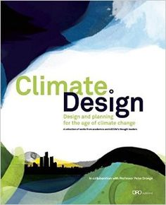 Climate: Design: Design and Planning for the Age of Climate Change