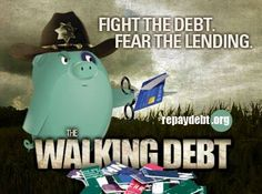THE WALKING DEBT (Walking Dead spoof) - Fight the Debt. Fear the Lending.