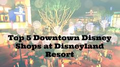 Top 5 Downtown Disney Shops at Disneyland Resort