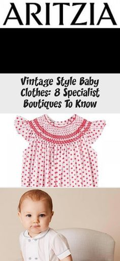 Vintage Style Baby Clothes: 8 Specialist Boutiques To Know Cheap Baby Clothes, Vintage Baby Clothes, Vintage Style Dresses, French Style, Classic Style, Baby Boy Outfits, Kids Outfits, Victorian Outfits, Pretty In Pink Dress