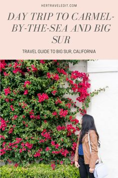 Her Travel Edit :Day Trip to Carmel by the Sea and Big Sur