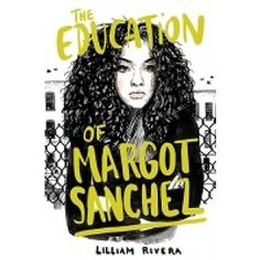 The Education of Margot Sanchez by Lilliam Rivera // Margot Sanchez is paying off her debts by working in her family's South Bronx grocery store, but she must make the right choices about her friends, her family, and Moises, the good looking but outspoken boy from the neighborhood... Recommended for ages 13-18