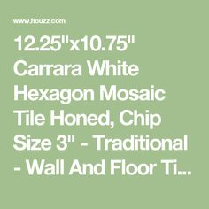 """12.25""""x10.75"""" Carrara White Hexagon Mosaic Tile Honed, Chip Size 3"""" - Traditional - Wall And Floor Tile - by Stone Center Online"""