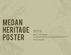 "Check out new work on my @Behance portfolio: ""MEDAN HERITAGE POSTER"" http://be.net/gallery/57634743/MEDAN-HERITAGE-POSTER"