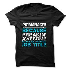 Pit Manager Only Because Freakin' Awesome Is Not An Is Not An Official Job Title T-Shirt, Hoodie Pit Manager