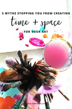 5 myths stopping you from creating time + space for your art (+ a checklist) — Eliza Lynn Tobin