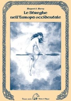 MURRAY MARGARET - Le Streghe nell'Europa occidentale