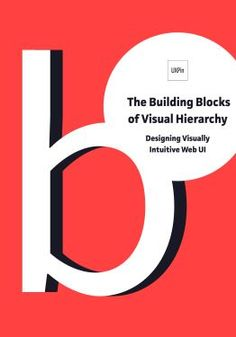 The Building Blocks of Visual Hierarchy -- See how to design visually intuitive interfaces for the web. Hierarchy Design, Visual Hierarchy, Web Design, Graphic Design Books, Principles Of Design, Article Design, Interactive Design, Free Ebooks, Knowledge