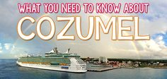 What you need to know about Cozumel