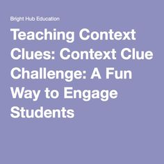 Teaching Context Clues: Context Clue Challenge: A Fun Way to Engage Students