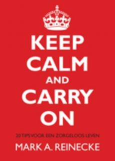 Keep calm and carry on - Mark Reinecke