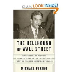 Good read about Wall Street in the 20s and the hearings that led to some of our securities and banking laws.