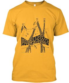 "Giraffes    http://teespring.com/weird-giraffes-on-gold  A different version of the ""Weird Giraffes"" shirt.  This time on a bright gold.  It features a small group of giraffes just hanging out on the savanna. They are stylish and calm and have features that suggest they may not be like other giraffes.  Since giraffes are the coolest critters on the planet, this minimalist/surrealist design by artist Roger E. Anderson should appeal to many.  Enjoy."