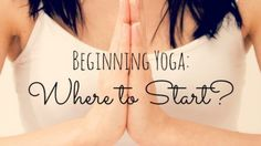 Stepping on a yoga mat for the first time? Start here! | GaiamTV