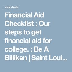Financial Aid Checklist : Our steps to get financial aid for college. : Be A Billiken | Saint Louis University | SLU