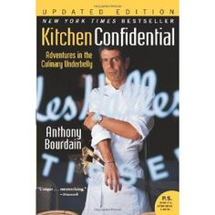 Kitchen Confidential: Adventures in the Culinary Underbelly: Amazon.ca: Anthony Bourdain: Books