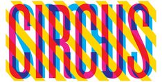 Nathan Godding. Strong use of colour, in a simple san serif font creates a contemporary feel to the circus.