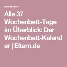 Alle 37 Wochenbett-Tage im Überblick: Der Wochenbett-Kalender    Eltern.de