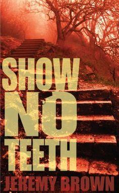 Show No Teeth by Jeremy Brown, http://www.amazon.com/dp/B0095ILMSM/ref=cm_sw_r_pi_dp_a5Jrrb0EBR20C