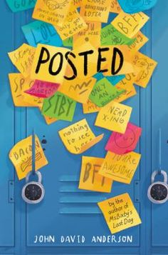 Posted, by John David Anderson (released May When cell phones are banned at their school, students start communicating through sticky notes left all over the school, triggering a wave of bullying activities in the wake of a new girl's arrival. Bullying Stories, Bullying Activities, Memo Boards, David Anderson, Words Can Hurt, Realistic Fiction, Children's Literature, New Books, Children's Books