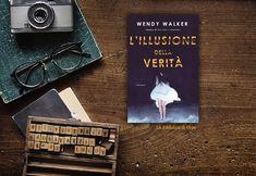 La Biblioteca di Eliza: Recensione: L'illusione della verità - Wendy Walke...