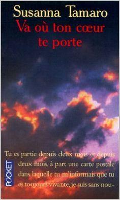 Va ou ton coeur te porte: Amazon.ca: SUSANNA TAMARO: Books