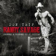 Don Trip's mixtape Randy Savage (Chopped & Screwed) by me.