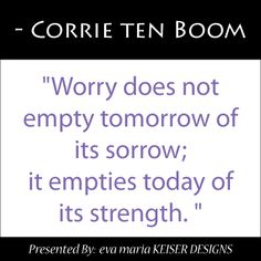 Eva Maria Keiser Designs: Quote: Corrie Ten Boom