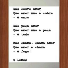 Não cobre amor... #love #poesia