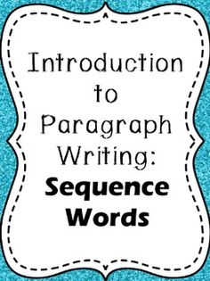 Introduction to Paragraph Writing Using Sequence Words Writing Activities, Teaching Resources, Teaching Ideas, Speech Language Pathology, Speech And Language, English Language, Language Arts, Paragraph Structure, 9th Grade English