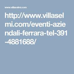 http://www.villaselmi.com/eventi-aziendali-ferrara-tel-391-4881688/