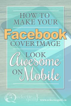 Is it possible to make your facebook cover image look as amazing on mobile as it does on your computer? I will tell you how and give you a free template.