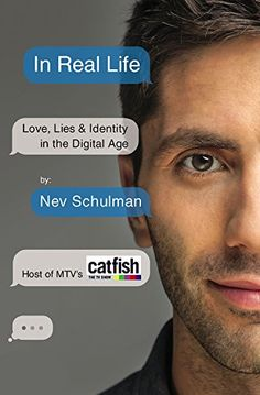 In real life book by Nev Schulman, host of MTV's Catfish