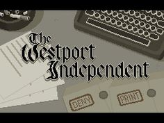 THE WESTPORT INDEPENDENT Gameplay iOS / Android / PC