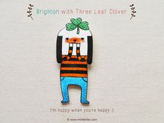 Brighton with Three Leaf Clover - Handmade Shrink Plastic Brooch or Magnet - Wearable Art  - Made to Order