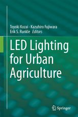 Uusi e-kirja: LED lighting for urban agriculture / Toyoki Kozai, Kazuhiro Fujiwara, Erik S. Runkle, editors.