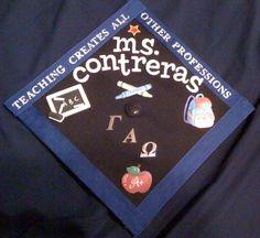 my decorated graduation cap!!! #dec2012 #teacher #gamma :)