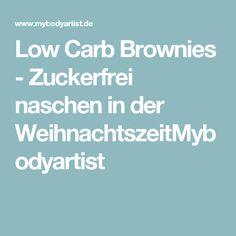 Low Carb Brownies - Zuckerfrei naschen in der WeihnachtszeitMybodyartist
