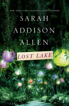Lost Lake by Sarah Addison Allen   I have loved Sarah Addison Allen since the first chapter of Garden Spells. Lost Lake did not disappoint me or diminish that love at all! Beautiful story.