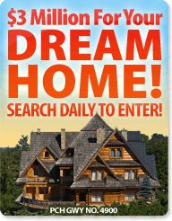Go To PCH Search & Win if you want Dream Home.