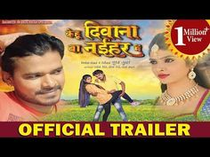Kehu Deewana Ba Naihar Me Bhojpuri Movie First Look, Poster, Full Details. Kehu Deewana Ba Naihar Me is an upcoming Bhojpuri movie on 22nd June 2018 - Bhojpuri Movie Trailers  IMAGES, GIF, ANIMATED GIF, WALLPAPER, STICKER FOR WHATSAPP & FACEBOOK