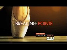"The CW's new reality series ""Breaking Pointe"" - Series Premier, Thursday, May 31."