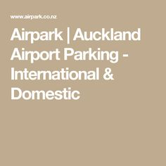 Airpark | Auckland Airport Parking - International & Domestic