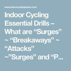 "Indoor Cycling Essential Drills – What are ""Surges"" ~ ""Breakaways"" ~ ""Attacks"" ~""Surges"" and ""Pushes"" - Indoor Cycling Teaching Ideas and Music Mixes Bike Websites, Spin Playlist, Class Routine, Spin Instructor, Bicycles For Sale, Cycling Workout, Bike Workouts, Spin Bikes, Spinning Workout"