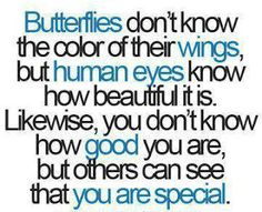 you are a butterfly.