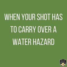 When your shot has to carry over a water hazard, you can either hit one more club or two more balls. Swing Quotes, Golf Quotes, Golf Humor, Your Shot, Quote Of The Day, Carry On, Troy, Water, Funny