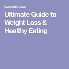Ultimate Guide to Weight Loss & Healthy Eating