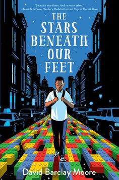 "The young protagonist of David Barclay Moore's ""The Stars Beneath Our Feet"" harnesses the power of community — and Legos — to rebuild his ravaged world."