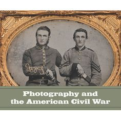 Photography and the American Civil War - The Met Store