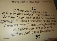 If there was trouble in a mine . Oil And Gas, Embedded Image Permalink, Museum, Quotes, Quotations, Museums, Quote, Shut Up Quotes